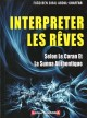 Interpreter les reves, selon le Coran et la Sunna authentique